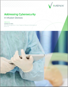 White Paper: Addressing Cybersecurity in Infusion Devices