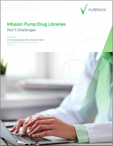 White Paper: Infusion Pump Drug Libraries - Part 1